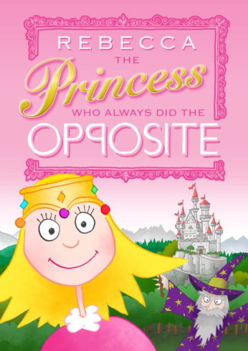 Personalised Personalised The Princess Who Always Did the Opposite